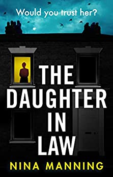 The Daughter In Law: A gripping new psychological thriller (English Edition) van [Manning, Nina]