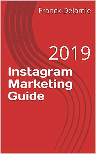 Couverture du livre Instagram Marketing Guide: 2019