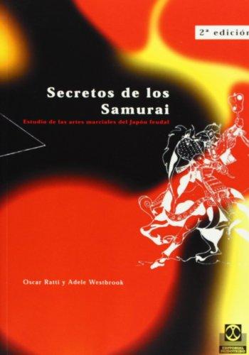 Secretos de los Samurai (Artes Marciales) por Oscar Ratti