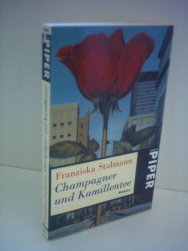 Franziska Stalmann: Champagner und Kamillentee