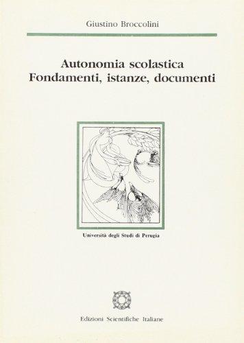Autonomia scolastica. Fondamenti, istanze, documenti (Univ. Perugia)