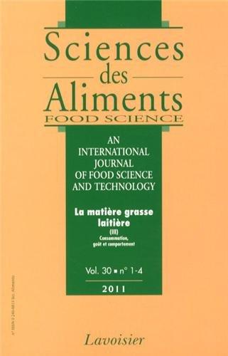 Sciences des aliments, Volume 30 N° 1-4/201 : La matière grasse laitière : Tome 3, Consommation, goût et comportement
