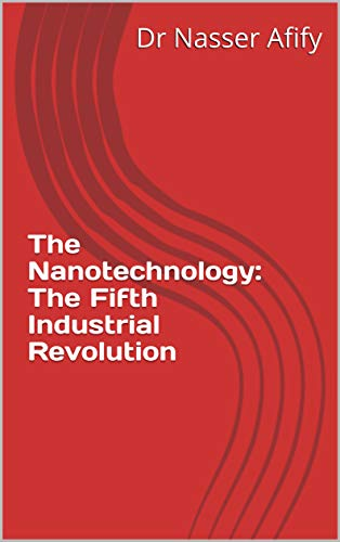 The Nanotechnology: The Fifth Industrial Revolution book cover