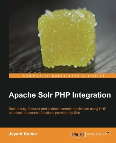 Apache Solr PHP Integration by Kumar, Jayant (2013) Paperback