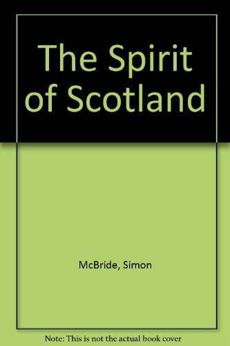 The Spirit of Scotland por Simon McBride