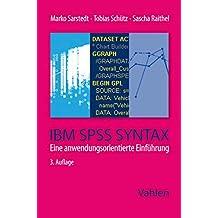 IBM SPSS Syntax: Eine anwendungsorientierte Einführung