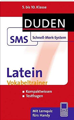 Latein Vokabeltrainer: 5.-10. Klasse (Duden SMS - Schnell-Merk-System)