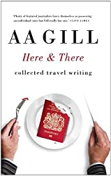 Here & There: Collected travel writing