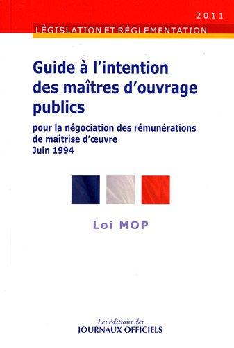 Guide  l'intention des matres d'ouvrage publics pour la ngociation des rmunrations de matrise d'oeuvre - Loi MOP - Brochure 1659 - Edition 2011