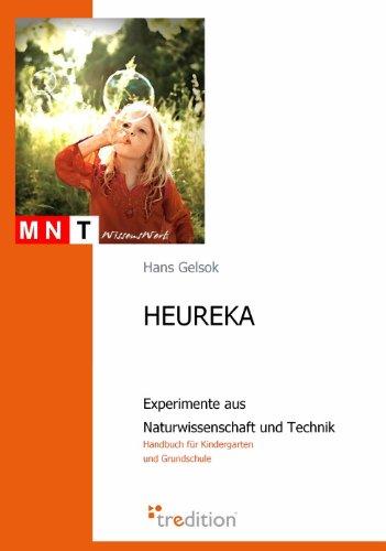 HEUREKA - Experimente aus Naturwissenschaft und Technik: Handbuch für Kindergarten und Grundschule