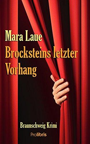 Brocksteins letzter Vorhang: Braunschweig Krimi