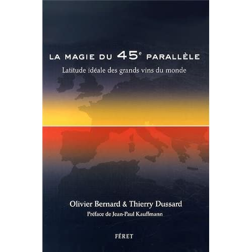MAGIE DU 45è PARALLELE, LATITUDE DES GRANDS VINS (FR)