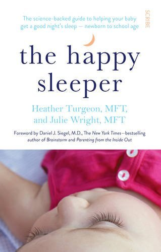The Happy Sleeper: the science-backed guide to helping your baby get a good night's sleep newborn to school age by Heather Turgeon (2015-01-01)