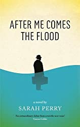 After Me Comes the Flood by Perry, Sarah (2014) Paperback