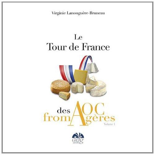 Le tour de France des AOC Fromagères : Tome 1 par Virginie Lanouguère-Bruneau