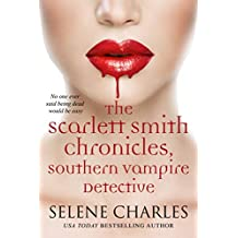 The Scarlett Smith Chronicles (Southern Vampire Detective Book 4)