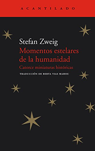 Momentos estelares de la humanidad: Catorce miniaturas históricas (El Acantilado nº 64) por Stefan Zweig
