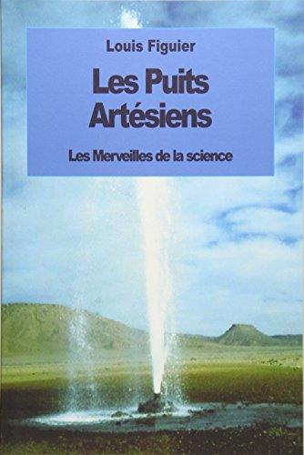 Les Puits artésiens par Louis Figuier