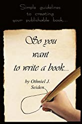So, You Want to Write a Book - Simple Guidelines to Creating Your Publishable Book (Boomer Book Series) (English Edition)