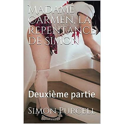 Madame Carmen, la repentance de Simon: Deuxième partie