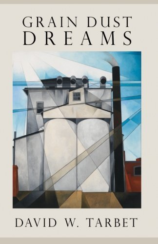 Grain Dust Dreams (Excelsior Editions) by David W. Tarbet (2015-07-20)