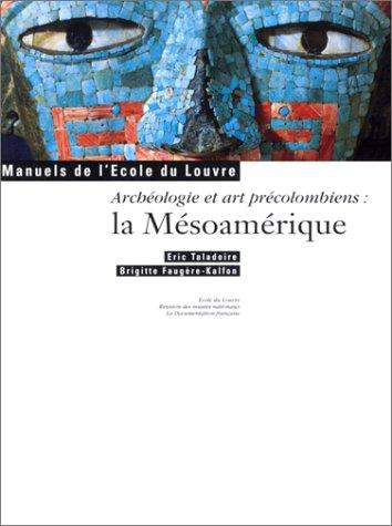 Archéologie et arts précolombiens : La Mésoamérique