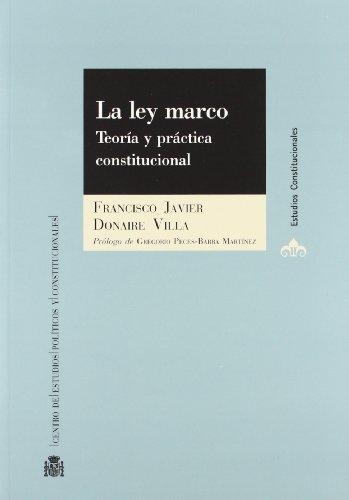 La ley marco: Teoría y práctica constitucional (Estudios Constitucionales)
