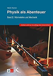 Physik als Abenteuer: Band II: Wärmelehre und Mechanik