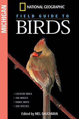 Ngeo Field Guide To The Birds: Michigan (National Geographic) por Mel Baughman