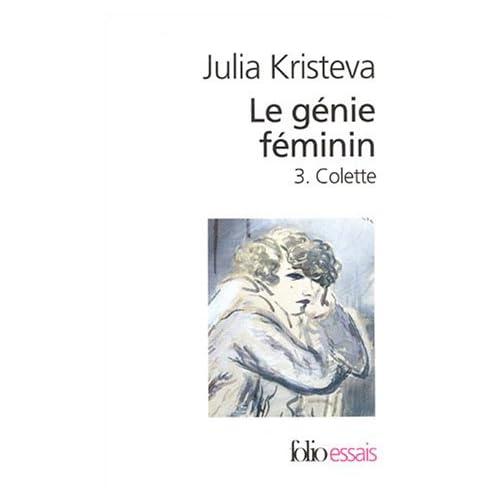 Le Génie feminin. 3. Colette
