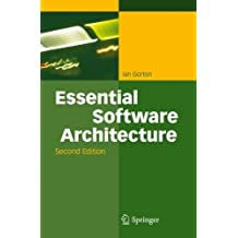 Essential Software Architecture by Ian Gorton (2011-05-05)