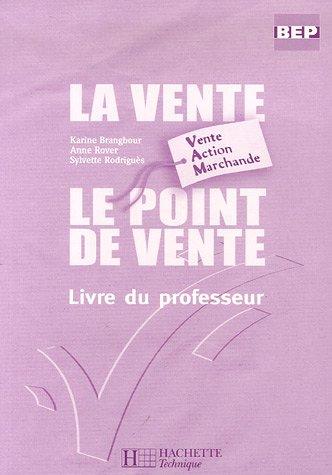 La vente, Le point de vente BEP Vente Action Marchande : Livre du professeur par Karine Brangbour, Anne Rover, Sylvette Rodriguès