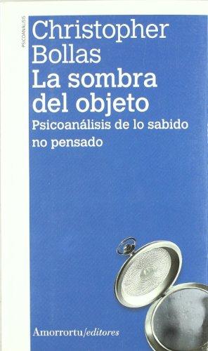 La sombra del objeto (2a ed): Psicoanálisis de lo sabido no pensado (Psicología)