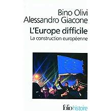 L'Europe difficile: Histoire politique de la construction européenne