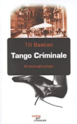 Tango Criminale: Kriminalroman