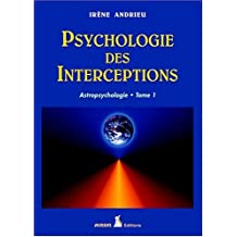 Psychologie des interceptions, tome 1 : Astropsychologie