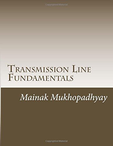 Transmission Line Fundamentals: A Collection of Classroom style lectures on Transmission Line with Numerical Problems