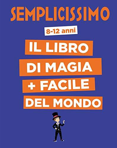 Semplicissimo. Il libro di magia + facile del mondo