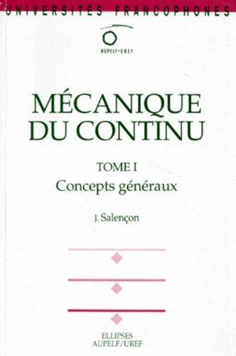 Mécanique du continu, tome 1 : Concepts généraux