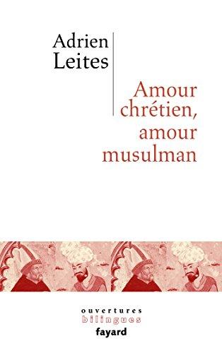 Amour chrétien et amour musulman par Adrien Leites
