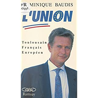 L'union UDF-RPR : toulousain, français, européen (M.Lafon) (French Edition)