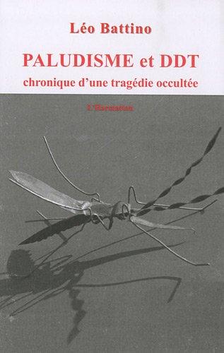 Paludisme et DDT : Chronique d'une tragédie occultée par Léo Battino