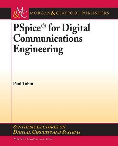 PSpice for Digital Communications Engineering (Synthesis Lectures on Digital Circuits and Systems) by Paul Tobin (2007-04-13) par Paul Tobin