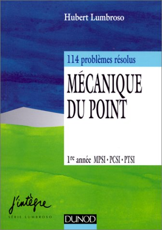 Mcanique du point, 1re anne MPSI, PCSI, PTSI