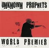 Songtexte von Unknown Prophets - World Premier