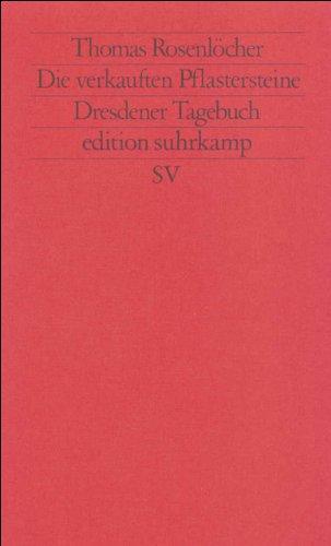 Die verkauften Pflastersteine: Dresdener Tagebuch (edition suhrkamp)