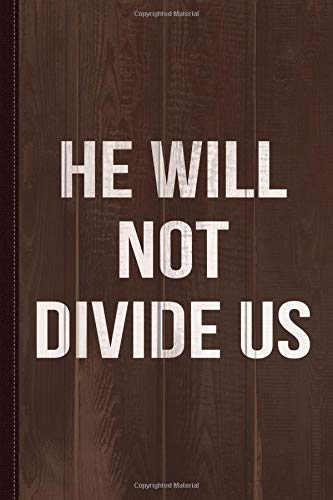 He Will Not Divide Us Anti-Trump Journal Notebook: Blank Lined Ruled For Writing 6x9 120 Pages por Flippin Sweet Books