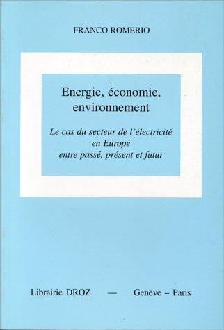 Energie, économie, environnement: Le cas du secteur de l'électricité en Europe entre passé, présent et futur