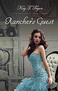 Rancher's Guest par Kay T. Tryon
