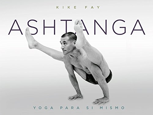 Ashtanga : yoga para sí mismo eBook: Kike Fay: Amazon.es ...